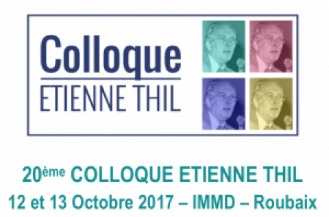 20ème Colloque International Etienne Thil – octobre 2017 – Roubaix